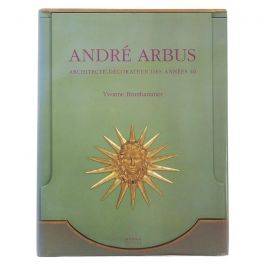 André Arbus Architecte-Décorateur des Annees 40, First Edition 1996