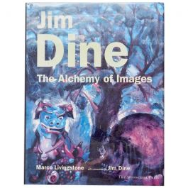 Jim Dine, The Alchemy of Images by Marco Livingstone