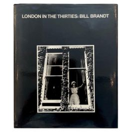 Bill Brandt, London in the Thirties, First Edition, 1983