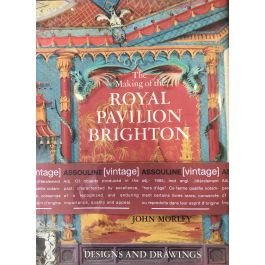 The Making Of The Royal Pavilion Brighton By John Morley