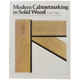 Modern Cabinet Making in Solid Wood by Franz Karg, 1980