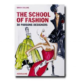 The School of Fashion 30 Parsons Designers