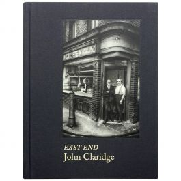 John Claridge - East End, Signed 1st Edition
